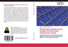 Buchcover von Educación artística en la prisión. El arte como reinserción social