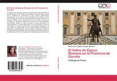 Обложка El Vidrio de Época Romana en la Provincia de Coruña