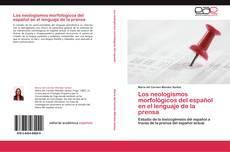Buchcover von Los neologismos morfológicos del español en el lenguaje de la prensa