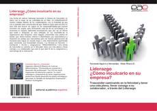 Bookcover of Liderazgo  ¿Cómo inculcarlo en su empresa?