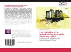 Bookcover of Las ciudades en la globalización: economía, espacio y poder