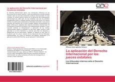 Buchcover von La aplicación del Derecho Internacional por los jueces estatales