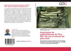 Couverture de Asociación de polimorfismos de TS y HIF–1α con el cáncer de páncreas