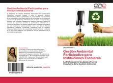 Bookcover of Gestión Ambiental Participativa para Instituciones Escolares
