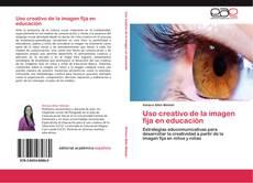 Bookcover of Uso creativo de la imagen fija en educación