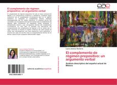Capa do livro de El complemento de régimen prepositivo: un argumento verbal