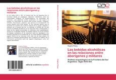 Portada del libro de Las bebidas alcohólicas en las relaciones entre aborígenes y militares