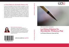Borítókép a  La China Clásica Vs. Occidente: Pintura y Paz - hoz