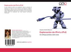 Bookcover of Exploración de IPv4 a IPv6