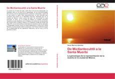 Bookcover of De Mictlantecuhtli a la Santa Muerte