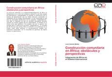 Обложка Construcción comunitaria en África: obstáculos y perspectivas