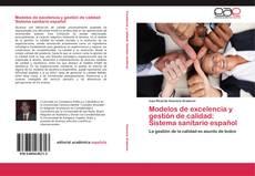 Bookcover of Modelos de excelencia y gestión de calidad: Sistema sanitario español