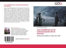 Bookcover of Las metáforas en la comunicación de la ciencia.