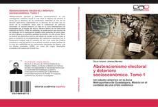 Abstencionismo electoral y deterioro socioeconómico. Tomo 1的封面
