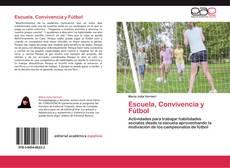 Bookcover of Escuela,  Convivencia  y Fútbol