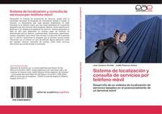 Bookcover of Sistema de localización y consulta de servicios por teléfono móvil