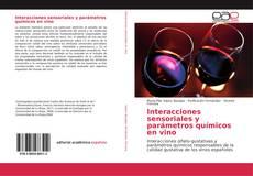 Copertina di Interacciones sensoriales y parámetros químicos en vino