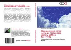 Borítókép a  El canto nuevo como forma de resistencia social y política   1974-1983 - hoz