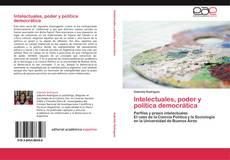 Bookcover of Intelectuales, poder y política democrática