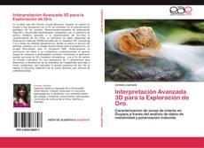 Buchcover von Interpretación Avanzada 3D para la Exploración de Oro.