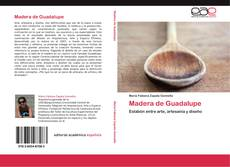 Bookcover of Madera de Guadalupe