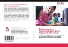 Bookcover of Comunicación e Implementación de un Programa Educativo