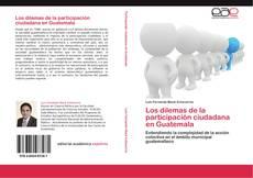 Bookcover of Los dilemas de la participación ciudadana en Guatemala