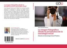 Buchcover von La imagen fotográfica desde la perspectiva de la sociología visual