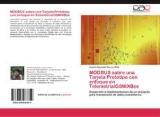 Bookcover of MODBUS sobre una Tarjeta Prototipo con enfoque en Telemetría/GSM/XBee