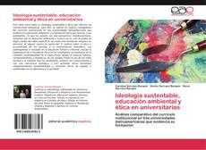 Bookcover of Ideología sustentable, educación ambiental y  ética en universitarios