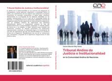 Bookcover of Tribunal Andino de Justicia e Institucionalidad