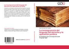 Обложка La incongruencia del lenguaje del derecho y la aplicación juridica