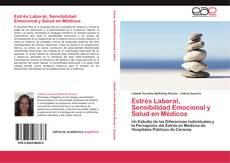 Estrés Laboral, Sensibilidad Emocional y Salud en Médicos的封面