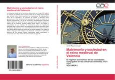 Borítókép a  Matrimonio y sociedad en el reino medieval de Valencia - hoz