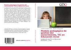 Copertina di Modelo pedagógico de gestión del conocimiento, TIC en Educación incial
