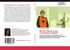 """Bookcover of De las Plazas a las """"ciudades modelo"""""""