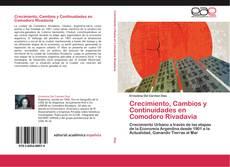 Portada del libro de Crecimiento, Cambios y Continuidades en Comodoro Rivadavia
