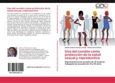 Uso del condón como protección de la salud sexual y reproductiva的封面