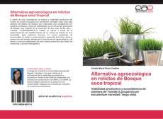 Alternativa agroecológica en relictos de Bosque seco tropical kitap kapağı