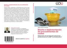 Bookcover of Diseño e implementación de procedimientos de costos