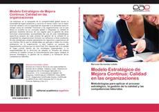 Couverture de Modelo Estratégico de Mejora Continua: Calidad en las organizaciones