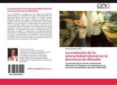 Bookcover of La evolución de la precariedad laboral en la provincia de Alicante