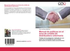 Bookcover of Manual de políticas en el área de crédito de distribuidora veterinaria