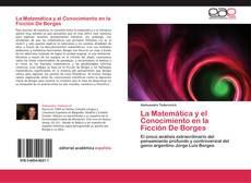 Couverture de La Matemática  y el Conocimiento en la Ficción De Borges