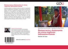 Обложка Democracia y Autonomía en cinco regiones latinoamericanas