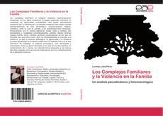 Los Complejos Familiares y la Violencia en la Familia的封面