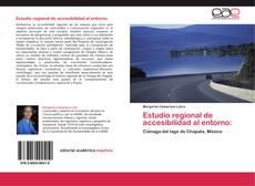 Borítókép a  Estudio regional de accesibilidad al entorno: - hoz