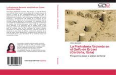 Borítókép a  La Prehistoria Reciente en el Golfo de Orosei (Cerdeña, Italia) - hoz