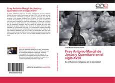 Buchcover von Fray Antonio Margil de Jesús y Querétaro en el siglo XVIII