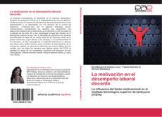 Bookcover of La motivación en el desempeño laboral docente